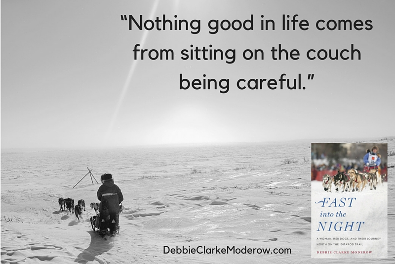 ³Nothing good in life comes from sitting on the couch being careful.²